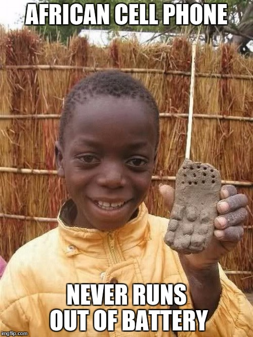 African Cell Phone Never African Meme