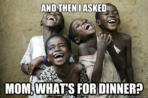 And Then I Asked Mom African Meme