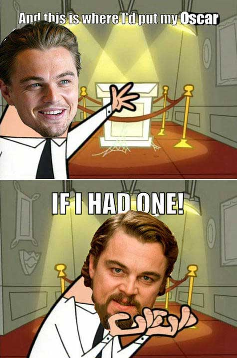 And This Is Where I'd Put My Oscar Leo Meme