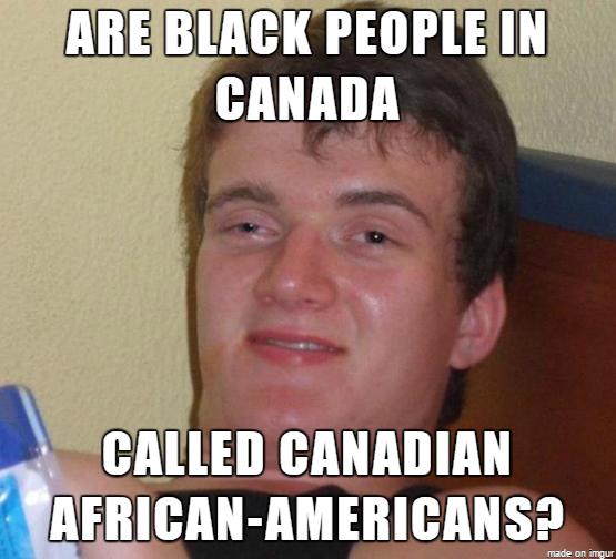 Are Black People In Canada Black Meme