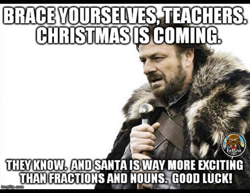 Brace Yourselves Teachers Christmas December Meme