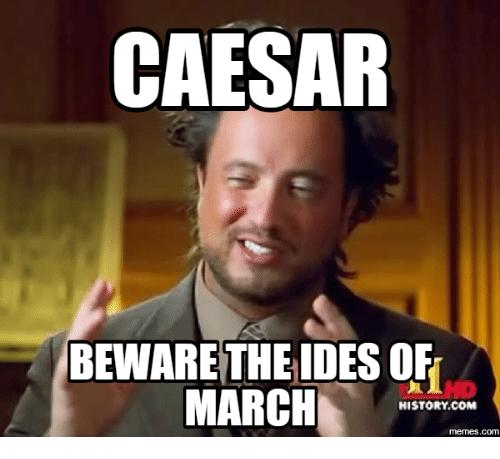 Caesar Beware The Ides March Meme