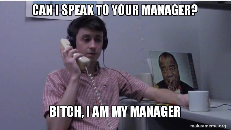 Can I Speak To Your Can I Speak To The Manager Meme