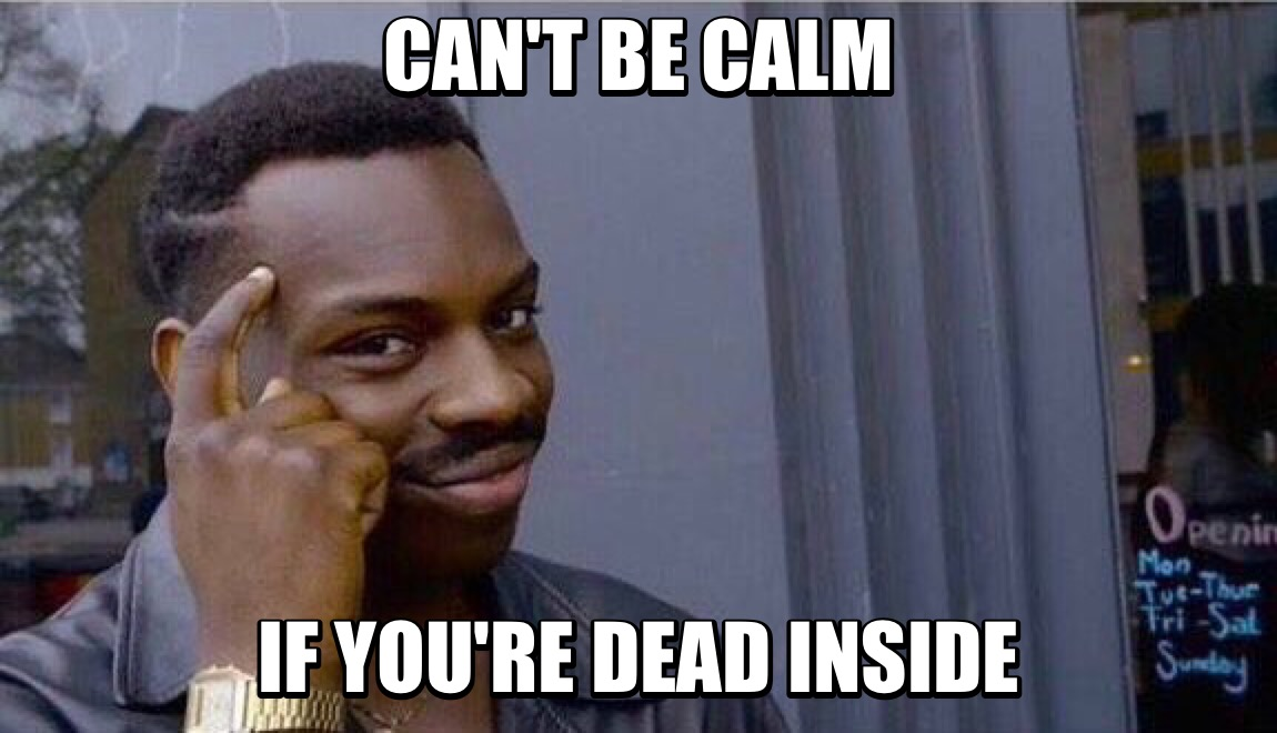Can't Be Calm If February Meme