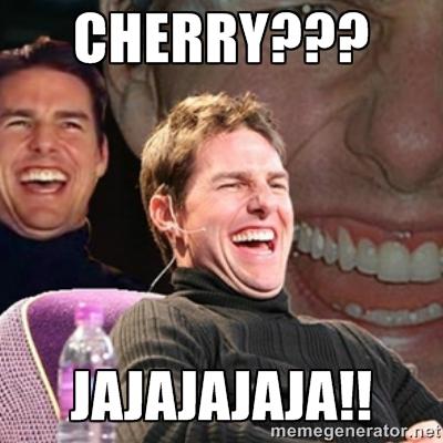 Cherry JAJAJAJAJA!! Cherry Meme