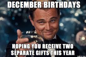 December Birthdays Hoping You December Meme