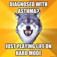 Diagnosed With Asthma Asthma Memes
