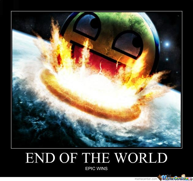 End Of The End Of The World Meme