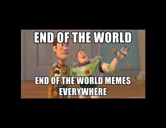End Of The World End Of The World Meme