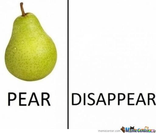 Funny Pear Disappear Pear Meme