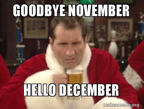 Goodbye November Hello December December Meme