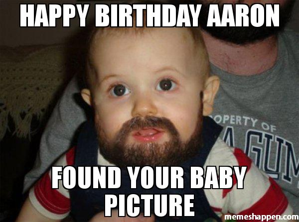 Happy Birthday Aaron Found Aaron Memes