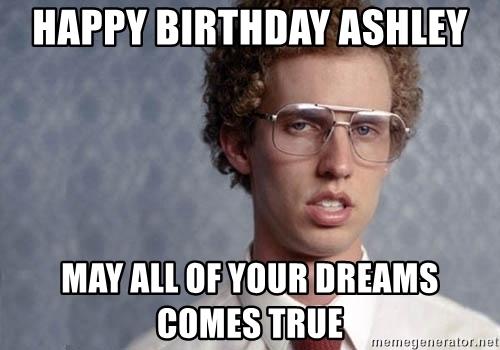 Happy Birthday Ashley Ashley Meme
