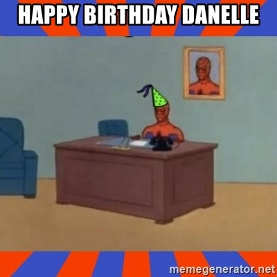 Happy Birthday Danelle Spiderman Happy Birthday Meme