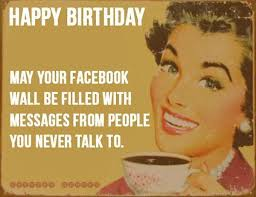 Happy Birthday Funny Birthday Memes For Women