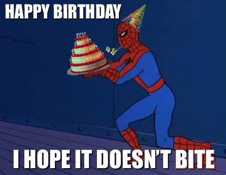 Happy Birthday I Hope Spiderman Happy Birthday Meme