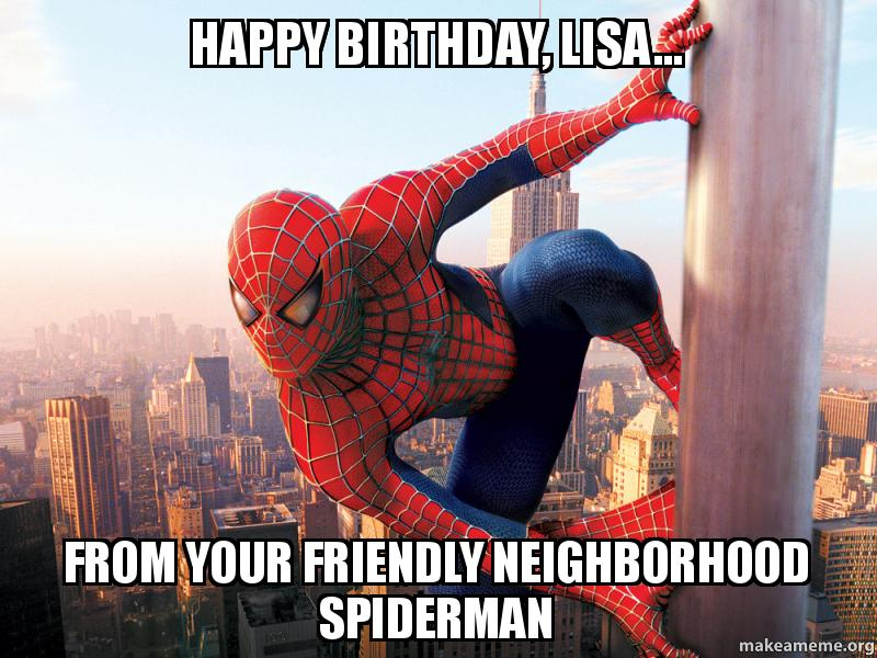 Happy Birthday Lisa Spiderman Happy Birthday Meme