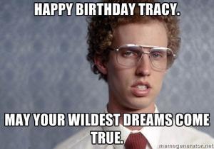 Happy Birthday Tracy May Tracy Meme