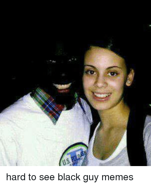 Hard To See Black Guy Black Meme