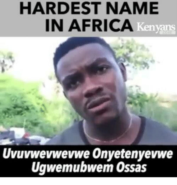 Hardest Name In Africa African Meme