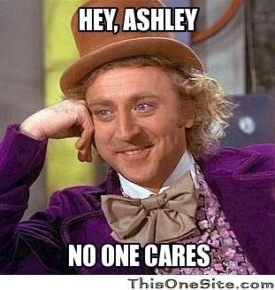 Hey Ashley No One Ashley Meme