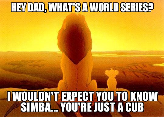 Hey Dad What's A World Cub Meme