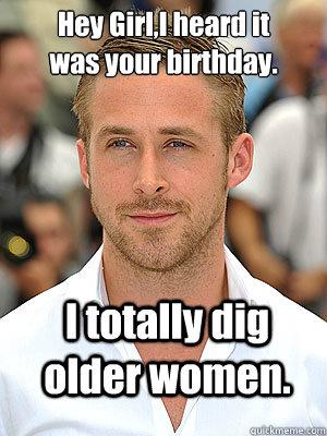 Hey Girl I Funny Birthday Memes For Women
