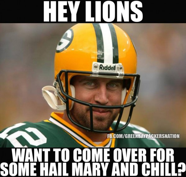 Hey Lions Want Aaron Rodgers Hail Mary Meme