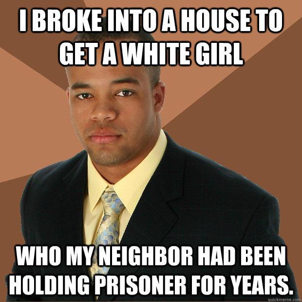 I Broke Into A House Black Meme