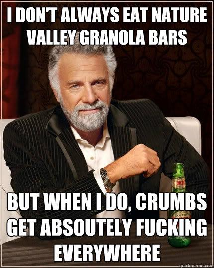 I Don't Always Nature Valley Meme