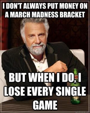 I Don't Always Put March Meme