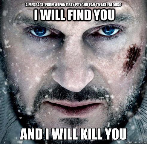 I Will Find You And I Will Grey Meme