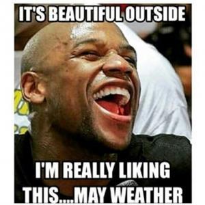 It's Beautiful Outside I'm May Meme