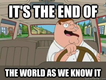 It's The End Of End Of The World Meme