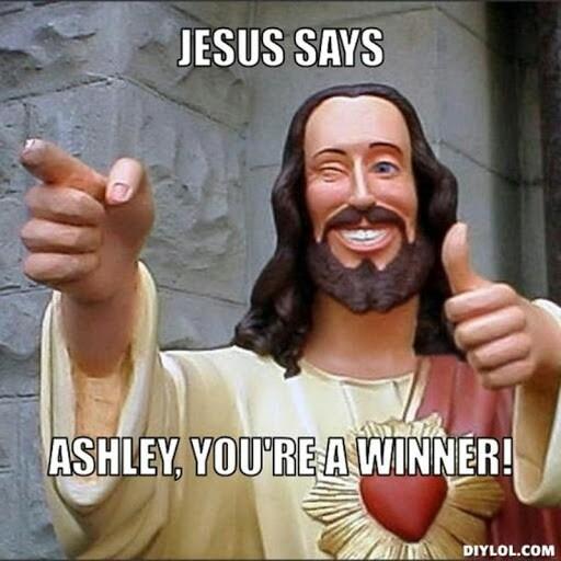 Jesus Says Ashley Ashley Meme