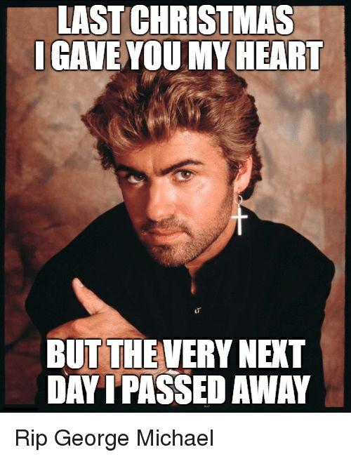Last Christmas I George Meme
