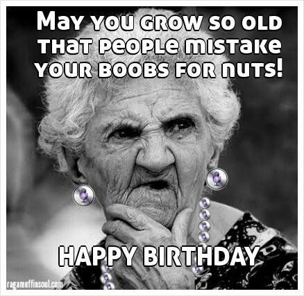 May You Grow Funny Birthday Memes For Women