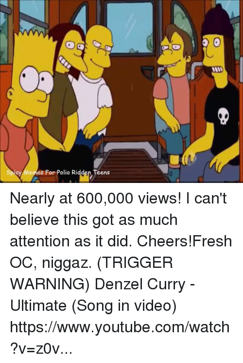 Nearly At 600000 Denzel Curry Ultimate Meme