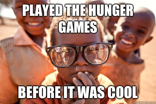 Played The Hunger Games African Meme