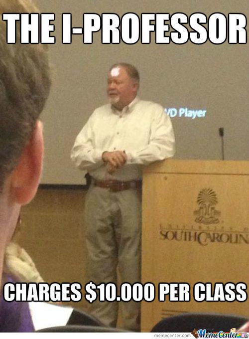 The I Professor Charges $10000 Per Class Apple Meme