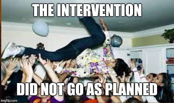 The Intervention Did Intervention Meme