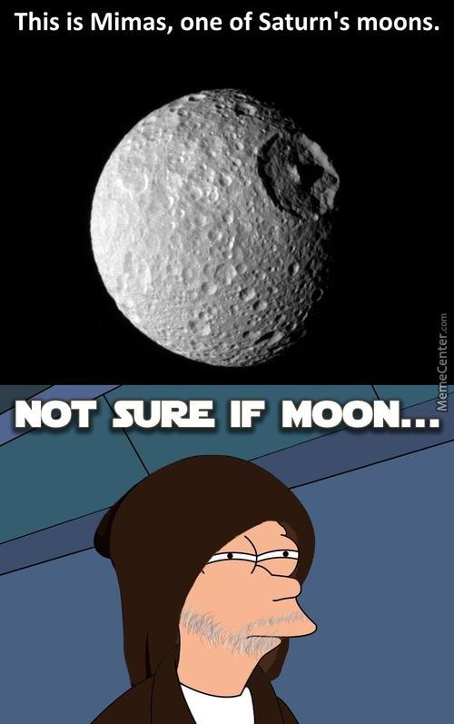 This Is Mimas One Of Saturn's Moons Saturn Meme