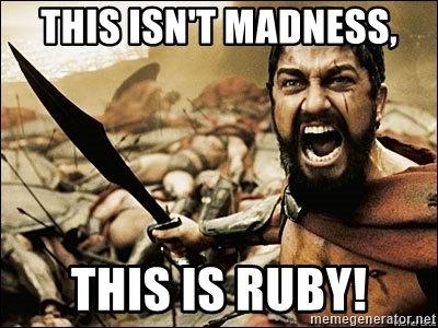 This Isn't Madness This Is Ruby! Ruby Meme