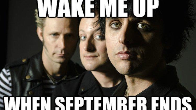 Wake Me Up When September Meme