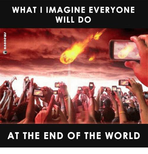 What I Imagine End Of The World Meme