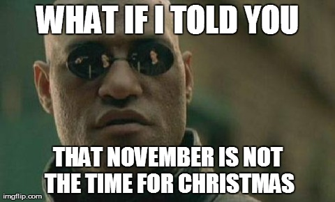 What If I Told You November Meme