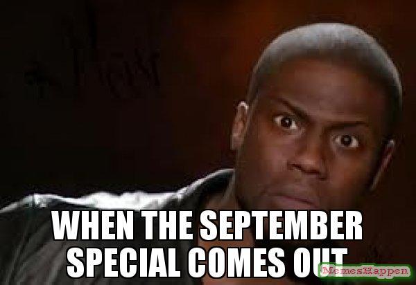 When The September Special September Meme