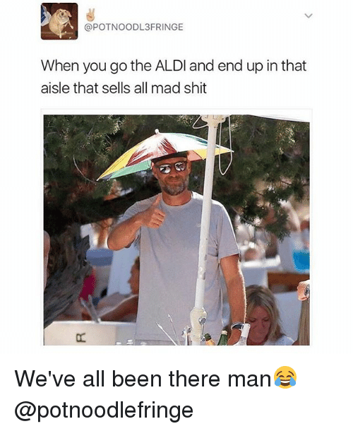 When You Go Aldi Meme