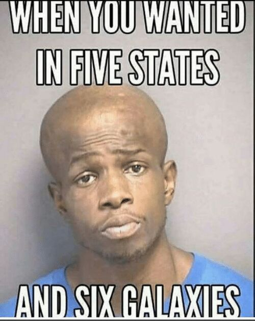 When You Wanted In Five States Black Meme