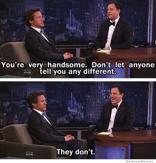 You're Very Handsome Robert Downey Jr Meme